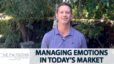 How Can We Deal With Emotions in Today's Market?