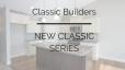 Classic Builders NEW CLASSIC SERIES