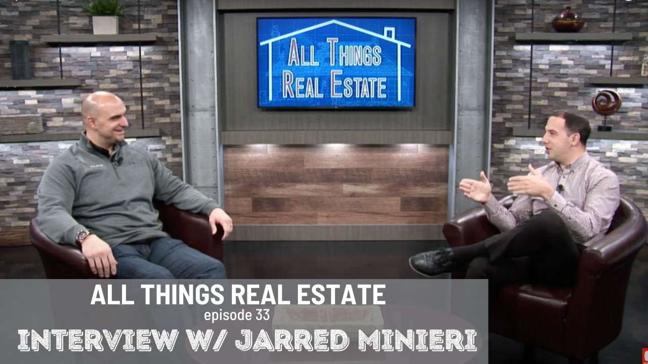 Interview w/ Jarred Minieri || ALL THINGS REAL ESTATE E33