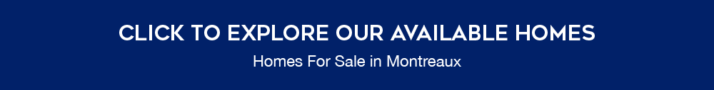 Click to explore our available homes: homes for sale in montreaux