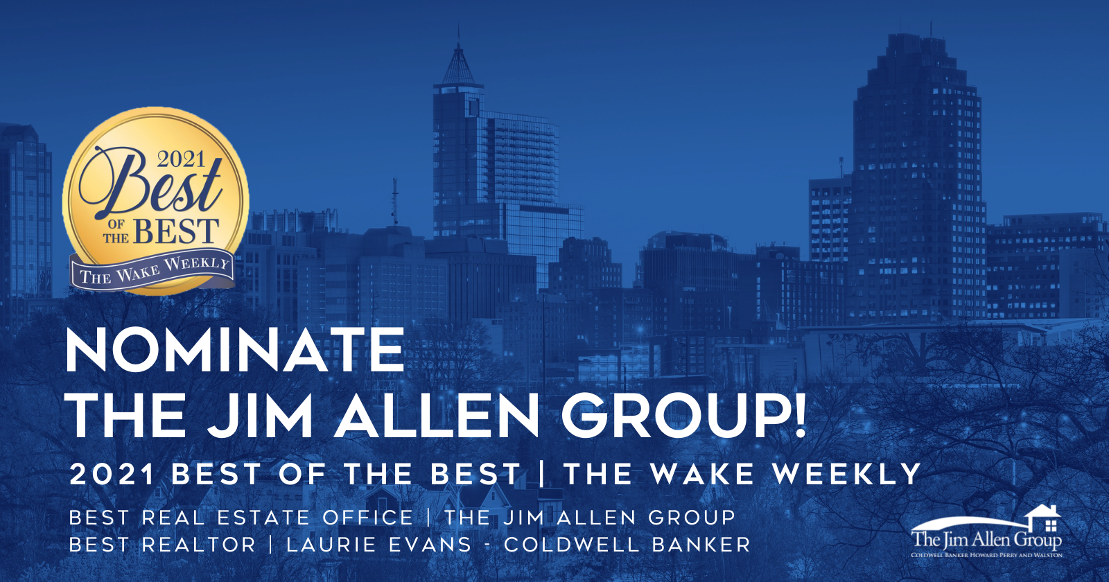 Nominate The Jim Allen Group for Best Real Estate Office and Best Realtor | The Wake Weekly