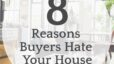8 Reasons Buyers Might Hate Your House