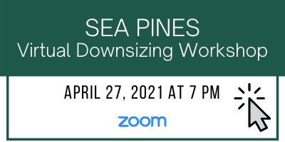 Sea Pines Virtual Downsizing Workshop April 27, 2021