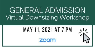 General Admission Virtual Downsizing Workshop May 11, 2021
