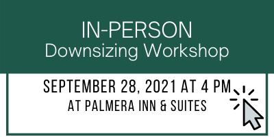Downsizing Workshop September 28, 2021