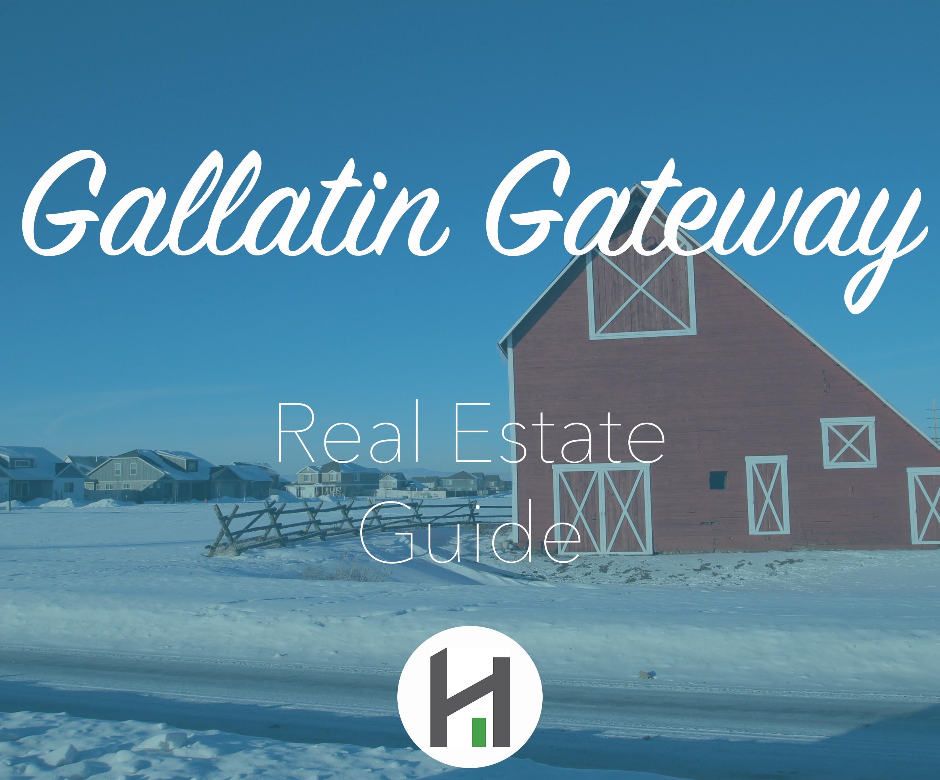 Gallatin Gateway Real Estate Guide