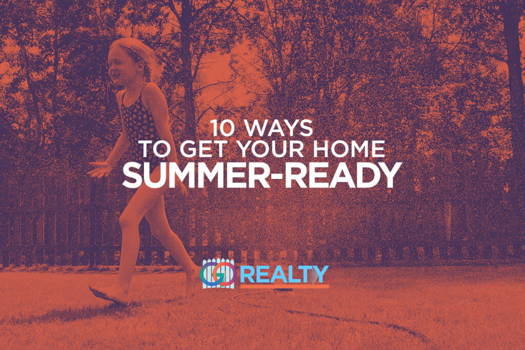 Top 10 Ways To Get Your Home Summer-Ready