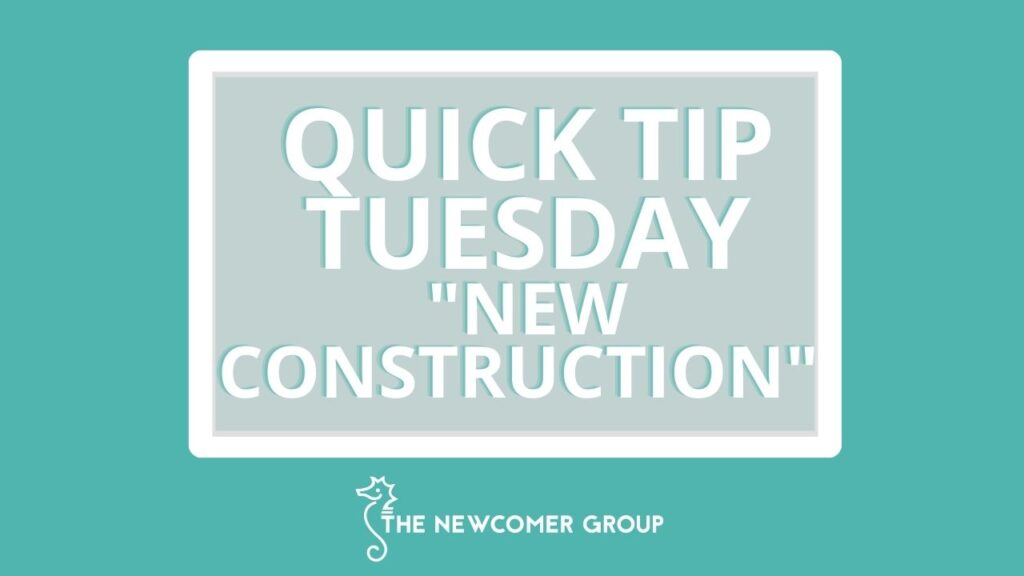 Quick Tip Tuesday New Construction