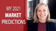 Predictions for Our 2021 Market