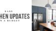 Easy Kitchen Updates on a Budget
