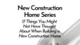 17 Things You Might Not Have Thought About When Building a New Construction Home