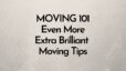 Extra Brilliant Tips for an Awesome Move