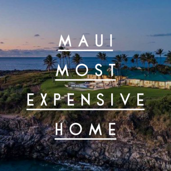 Check out Maui Most Expensive Homes For Sale