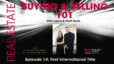 Real Estate: Buying & Selling 101 – Episode 14: First International Title