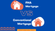 Differences Between FHA & Conventional Loans