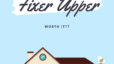 Is Buying a Fixer Upper Worth It?