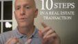 The 10 Basic Steps to a Real Estate Transaction  VLOG