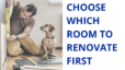 How to Choose Which Room to Renovate First