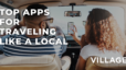 Top Apps for Traveling Like a Local