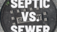 Septic vs. Sewer
