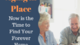 Aging in Place: Now is the Time to Find Your Forever Home