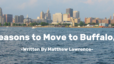 3 Reasons to Move to Buffalo!