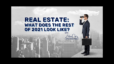 What Does the Real Estate Market Look Like For the Rest of 2021