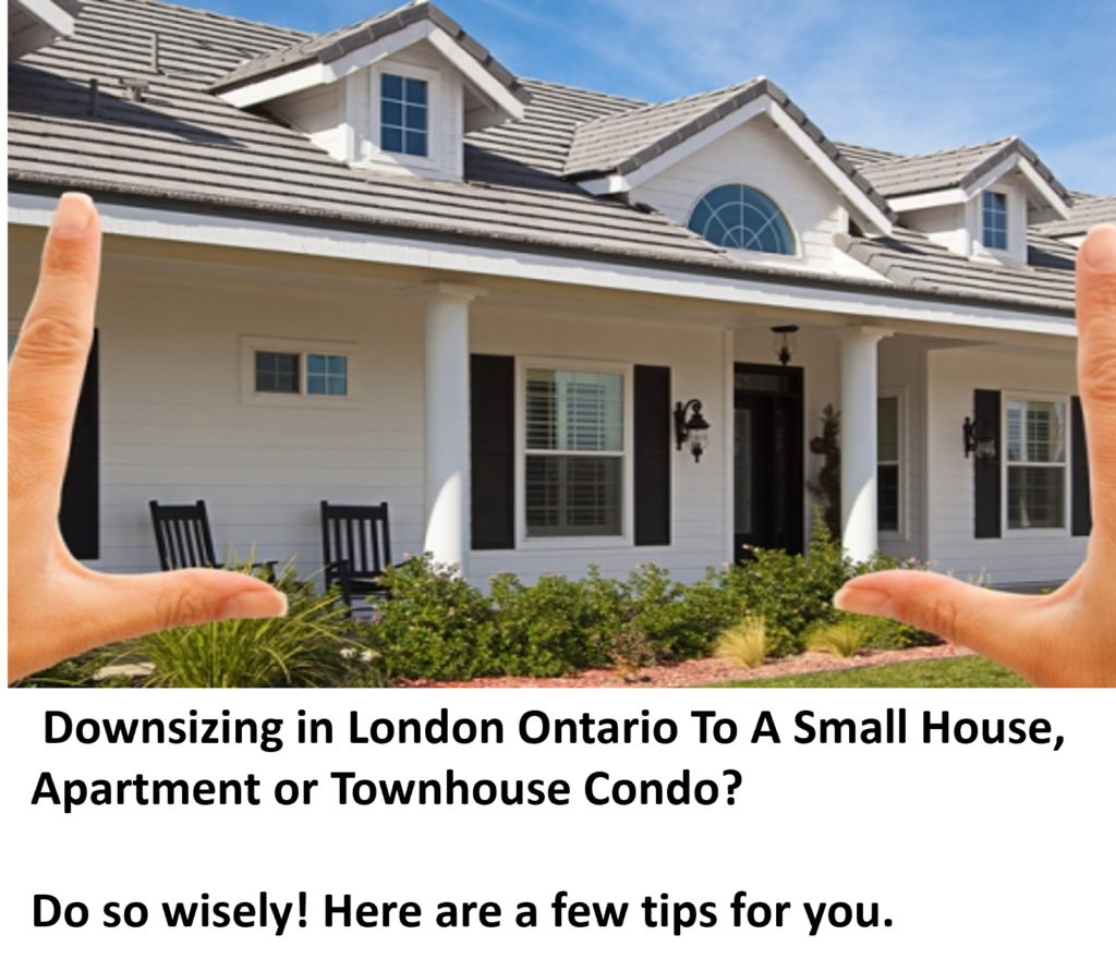 Downsizing in London Ontario To a Smaller House, Apartment or Townhouse/Townhome
