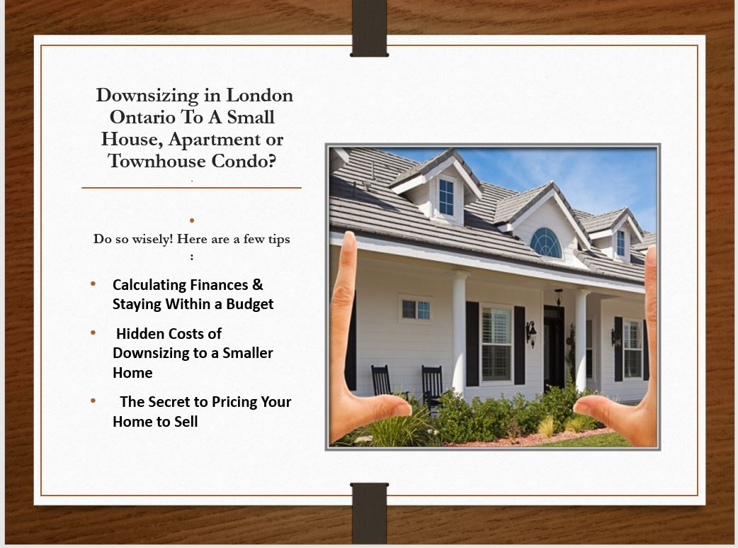 Downsizing From a Bigger house to a smaller house or a condo?