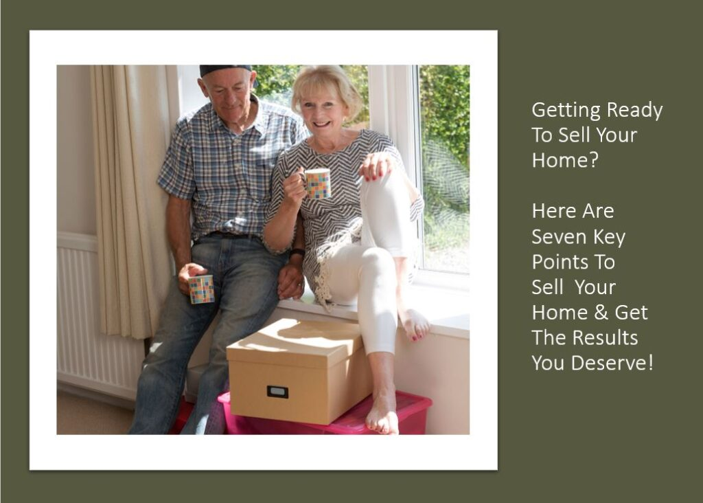 7 Key Points To Sell Your Home & Get The Results You Deserve!