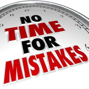 no time for mistakes
