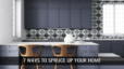 Top Spokane Real Estate - 7 Easy Ways To Spruce Up Your Home While Sheltering At Home