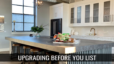 Why You Should Consider Upgrading Before Listing Your Home For Sale