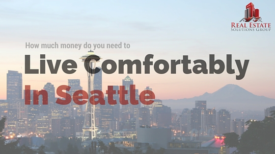 How Much Money You Need To Live Comfortably in Seattle