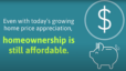 Homeownership Is Still Affordable