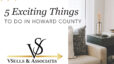 5 Exciting Things To Do in Howard County!