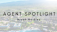 Agent Spotlight Micah Markley