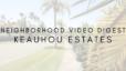 Neighborhood Video Digest: Keauhou Estates