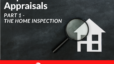 Inspections vs. Appraisals – Pt 1