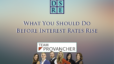 Team Provancher - What You Should Do Before Interest Rates Rise
