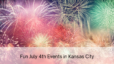 Fun July 4th Events in Kansas City