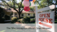The Misconception About Open Houses