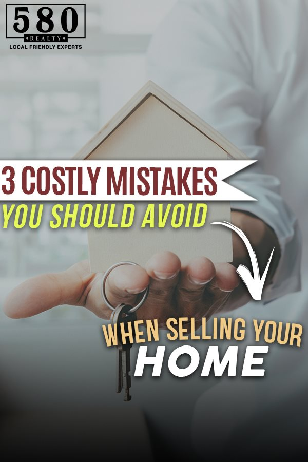 3 COSTLY MISTAKES YOU SHOULD AVOID WHEN SELLING YOUR HOME