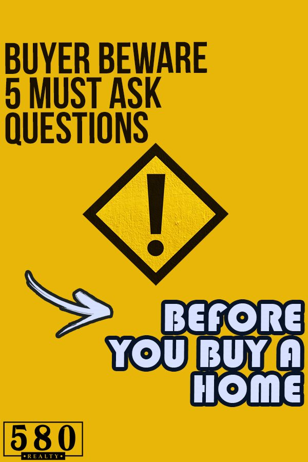 BUYER_BEWARE5_MUST_ASK_QUESTIONS_BEFORE_YOU_BUY_A_HOME