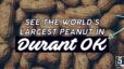See the Worlds Largest Peanut in Durant OK