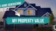 What home renovations increase my property value