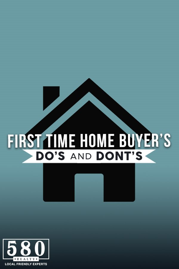 First Time Home Buyers Dos and Donts