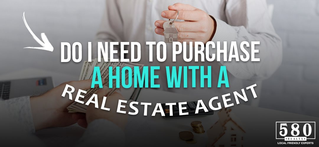Do I Need To Purchase A Home With A Real Estate Agent