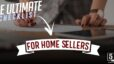 The Ultimate Checklist for Home Sellers