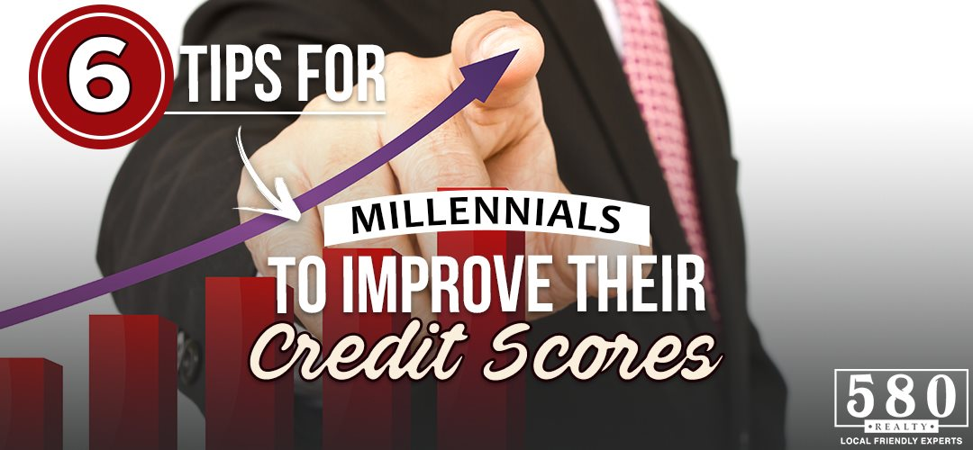 6 TIPS FOR MILLENNIALS TO IMPROVE THEIR CREDIT SCORES